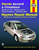 Honda Accord & Crosstour: Honda Accord 2003 thru 2012 & Honda Crosstour 2010 thru 2014 (Haynes Repair Manual)