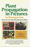 Plant Propagation in Pictures, Montague Free, 0385129866