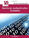 NIST Special Publication 800-63 Electronic Authentication Guideline, Nist, 1470110725