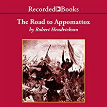 The Road to Appomattox Audiobook by Robert Hendrickson Narrated by Nelson Runger