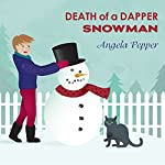 Death of a Dapper Snowman: Stormy Day Mystery Series #1 | Angela Pepper