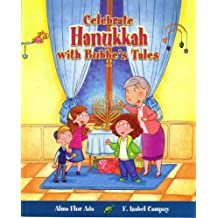 Celebrate Hanukkah with with Bubbes Tales (Stories to Celebrate)