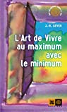 L'Art de vivre au maximum avec le minimum par Geyer