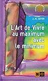 L'Art de vivre au maximum avec le minimum par Geyer