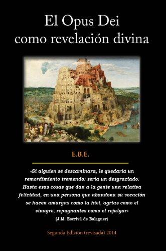 El Opus Dei como revelacion divina: Análisis de su teología y las consecuencias en su