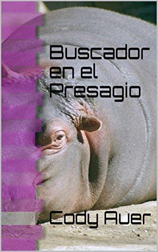 Buscador en el Presagio (Spanish Edition)