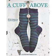 A Cuff Above (Leisure Arts #4784)