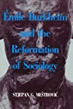 Emile Durkheim and the Reformation of Sociology, Stjepan Mestrovic, 0847678679