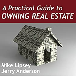 A Practical Guide to Owning Real Estate