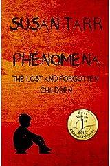 Phenomena: The Lost and Forgotten Children Paperback