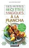 Mes petites recettes magiques à la plancha par Lefief-Delcourt