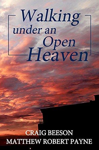Walking under an Open Heaven