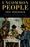 Uncommon People, Eric Hobsbawm, 1565844661