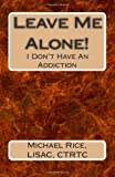 Leave Me Alone!, Michael, Michael Rice, 1497531861
