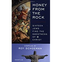 Honey from the Rock: Sixteen Jews Find the Sweetness of Christ