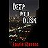 Deep into Dusk (A Gabriel McRay novel Book 2)
