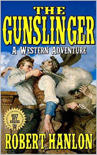 The Gunslinger: The Last Gunfighter: A Western From The Author of