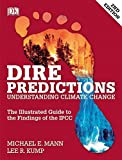 img - for Dire Predictions: Understanding Climate Change (2nd Edition) by Michael E. Mann (2015-05-15) book / textbook / text book