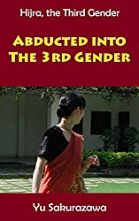 Abducted into the Third Gender (Hijra, the Third Gender)