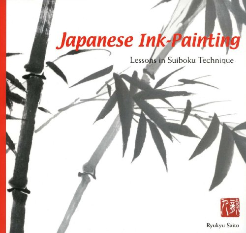 Japanese Ink Painting: Lessons in Suiboku Techniques por Ryukyu Saito