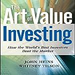 The Art of Value Investing: Essential Strategies for Market-Beating Returns | John Heins,Whitney Tilson