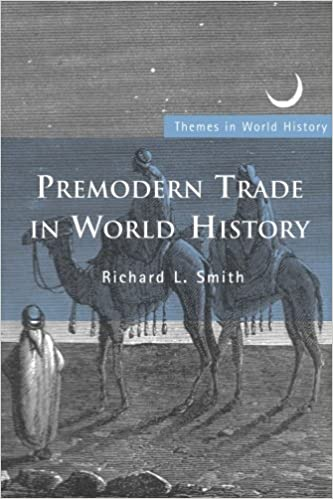 Premodern Trade in World History (Themes in World History)