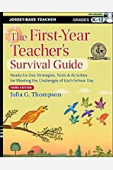 The First-Year Teacher's Survival Guide: Ready-to-Use Strategies, Tools and Activities for Meeting the Challenges of Each School Day Paperback