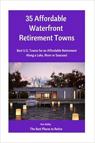 35 Affordable Waterfront Retirement Towns: Best U S  Towns
