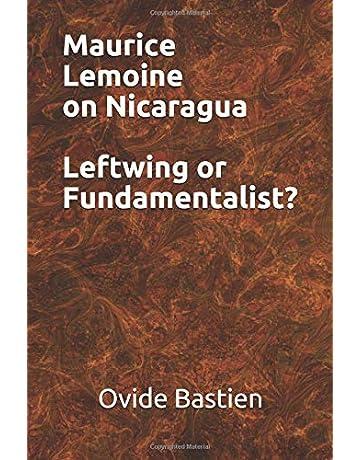 Maurice Lemoine on Nicaragua Leftwing or Fundamentalist?