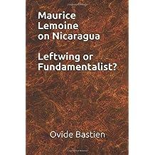 Maurice Lemoine on Nicaragua Leftwing or Fundamentalist? Feb 11, 2019
