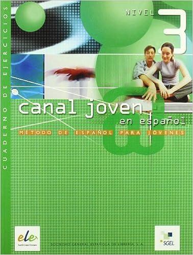 Canal Joven @ En Espanol: Cuaderno De Ejercicios 3 (Spanish Edition): Isabel Santos, Jesus Sanchez Lobato, Isidoro Pisonero, Raquel Pinilla: 9788497782364: ...