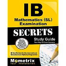 Ib Mathematics (Sl) Examination Secrets Study Guide: Ib Test Review For the International Baccalaureate Diploma Programm: Ib Test Review For the International Baccalaureate Diploma Programme