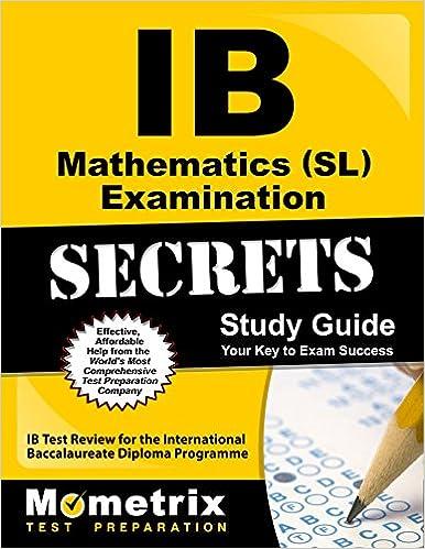 IB Mathematics (SL) Examination Secrets Study Guide: IB Test