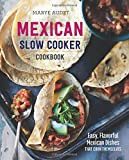 Mexican Slow Cooker Cookbook: Easy, Flavorful Mexican Dishes That Cook Themselves