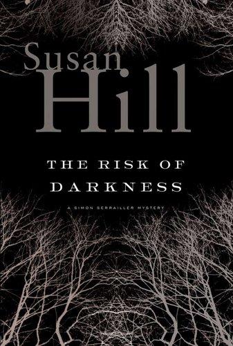 The Risk of Darkness (Simon Serrailler Crime Novels) Text fb2 book