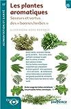 """Les plantes aromatiques : Saveurs et vertus des """"bonnes herbes"""""""