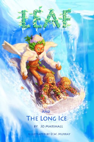 Leaf & the Long Ice (Twig Stories Book 3)