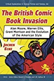 The British Comic Book Invasion (Critical Explorations in Science Fiction and Fantasy)
