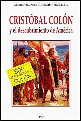 Cristóbal Colón y el descubrimiento de América Historia y Biografías: Amazon.es: Verlinden, Charles: Libros