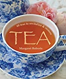 Tea: 60 teas to revitalize & restore