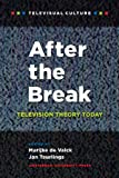 After the Break : Television Theory Today, , 9089645225