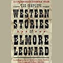 The Complete Western Stories of Elmore Leonard Audiobook by Elmore Leonard Narrated by Henry Rollins, David Strathairn, Tom Wopat, William Atherton