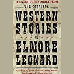 The Complete Western Stories of Elmore Leonard | Elmore Leonard