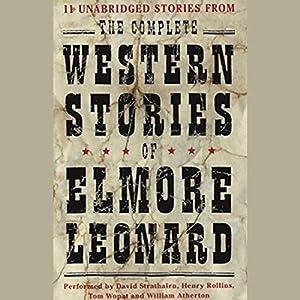 The Complete Western Stories of Elmore Leonard Audiobook