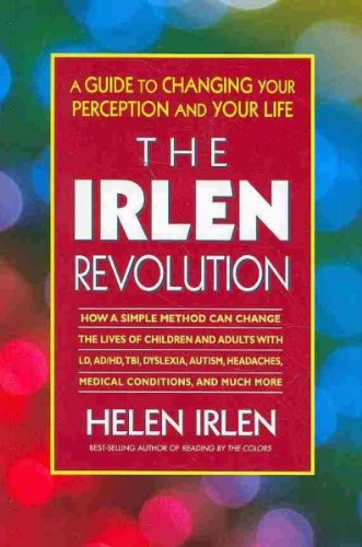 The Irlen Revolution A Guide To Changing Your Perception And Your Life The Irlen Revolution