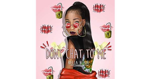 Amazon.com: Dont Chat to Me: Bella Blair: MP3 Downloads