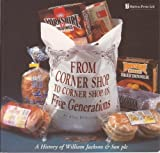 From Corner Shop to Corner Shop in Five Generations: A History of William Jackson & Son PLC