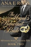 The Mogul's Reluctant Bride, Ana E. Ross, 0988367939
