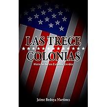 Las trece colonias: Historia de los Estados Unidos (Spanish Edition)