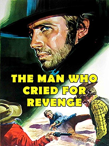 The Man Who Cried For Revenge (Head His Lost Who The Man)